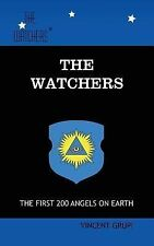 The Watchers : The First 200 Angels on Earth by Vincent Grupi (2010, Paperback)