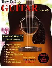 How to Play Guitar Instantly : The Book 3 by Marcos and Marcos Habif (2012,...