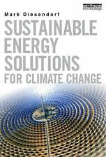 Sustainable Energy Solutions for Climate Change by Mark Diesendorf (2014,...