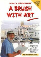 A Brush with Art: A Beginner's Guide to Watercolour Painting (A Channel Four Bo