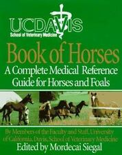 UC Davis School of Veterinary Medicine Book of Horses: A Complete-ExLibrary
