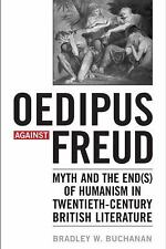 Oedipus against Freud: Myth and the End(s) of Humanism in 20th Century British L