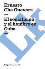 El Socialismo y el Hombre en Cuba by Ernesto Che Guevara (2014, Paperback)