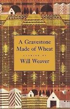 A Gravestone Made of Wheat (Greywolf Short Fiction Series) by Weaver, Will