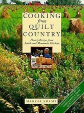 Cooking from Quilt Country : Hearty Recipes from Amish and Mennonite Kitchens b