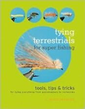 Tying Terrestrials for Super Fishing: Tools, Tips & Tricks (Flies Hoppers Worms)