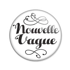 Badge NOUVELLE VAGUE New Wave french touch vintage hipster retro pop pins Ø25mm