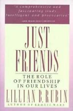 Just Friends: The Role of Friendship in Our Lives Rubin, Lillian B. Paperback