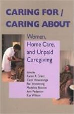 Caring ForCaring About: Women, Home Care, and Unpaid Caregiving (Health Care in