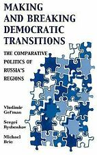 The Soviet Bloc and After: Making and Breaking Democratic Transitions : The...
