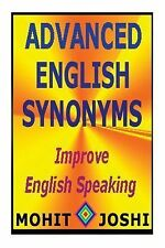 Advanced English Synonyms by Mohit Joshi (2013, Paperback)