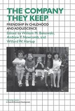 The Company They Keep: Friendships in Childhood and Adolescence (Cambridge Studi