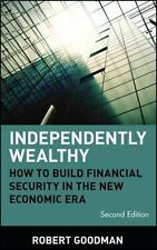 Independently Wealthy: How to Build Financial Security in the New Economic Era,