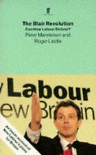 The Blair Revolution: Can New Labour Deliver? by Peter Mandelson & Roger Liddle