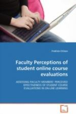 Faculty Perceptions of student online course evaluations : ASSESSING FACULTY...