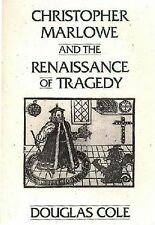 Christopher Marlowe and the Renaissance of Tragedy Contributions in Drama and T