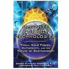 Excellent, Infinite Energy Technologies: Tesla, Cold Fusion, Antigravity, and th