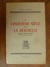 LE CINQUIEME SIEGE DE LA ROCHELLE~SEPT. 1944-MAI 1945~A.GELEZEAU~LEONCE VIELJEUX