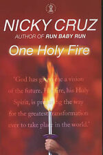 One Holy Fire: Let the Spirit Ignite Your Soul by Nicky Cruz (Paperback, 2003)