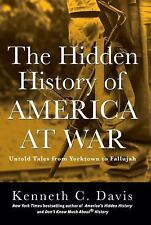 The Hidden History of America at War: Untold Tales from Yorktown to Fallujah (Do