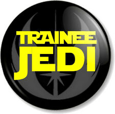 "TRAINEE JEDI 25mm 1"" Pin Button Badge Star Wars Movie Film Humour Joke Fun Geek"