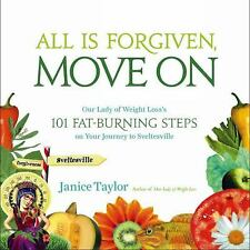 All Is Forgiven, Move On: Our Lady of Weight Loss's 101 Fat-Burning Steps on You