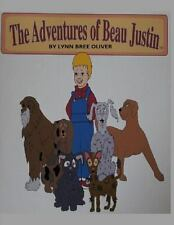 The Adventures of Beau Justin by Lynn Bree Oliver (2014, Paperback)