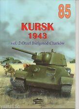 Kursk 1943 vol. II  Orel, Bielgorod, Kharkov - Militaria Ledwoch