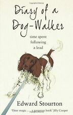 Diary of a Dog-walker: Time spent following a lead, Stourton, Edward, New Condit