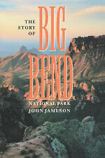 Story Of Big Bend National Park by John H. Jameson (Paperback, 1996)