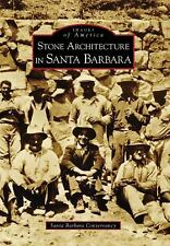 Images of America: Stone Architecture in Santa Barbara 2009 softcover