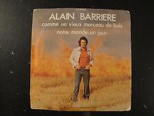 Vinyle 45 Tours - Alain Barrière - Comme Un Vieux Morceau de Bois