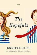 The Hopefuls by Jennifer Close (2016, Hardcover)