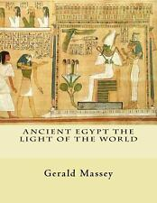 Ancient Egypt the Light of the World : Vol. 1 And 2 by Gerald Massey (2011,...