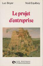 LE PROJET D'ENTREPRISE / L. BOYER-N. EQUILBEY / ED. D'ORGANISATION