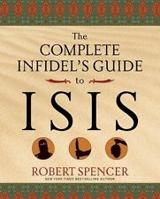 The Complete Infidel's Guide to ISIS by Robert Spencer (Paperback)