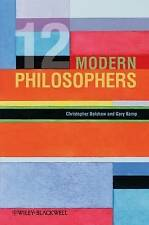 Twelve Modern Philosphers by Christopher Belshaw