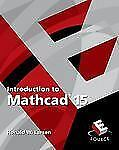 Introduction to Mathcad 15 by Ronald W. Larsen (2010, Paperback, New Edition)