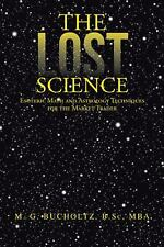 The Lost Science : Esoteric Math and Astrology Techniques for the Market...