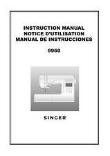 Singer 9960 Sewing Machine/Embroidery/Serger Owners Manual