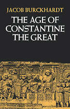 The Age of Constantine the Great by Jacob Burckhardt (Paperback, 1983)