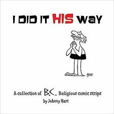 I Did It His Way: A Collection of Classic B.C. Religious Comic Strips, Johnny Ha