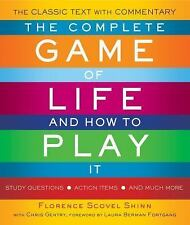 The Complete Game of Life and How to Play It : The Classic Text with...