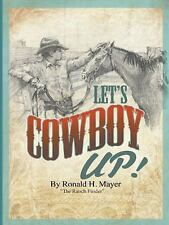 Let's Cowboy Up! : The Ranch Finder by Ronald H. Mayer (2015, Paperback)