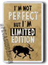 Funny Magnet, I`m not perfect I`m limited Edition!FRIDGE MAGNET JUMBO SIZE