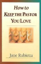 How to Keep the Pastor You Love by Jane Rubietta (2002, Paperback)