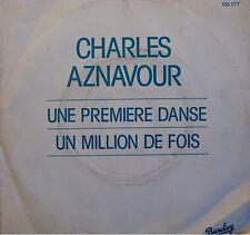 CHARLES AZNAVOUR une premiere danse/un million de fois SP 1982 PROMO BARCLAY EX+