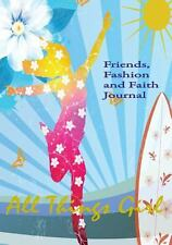 All Things Girl : Friends, Fashion and Faith Journal by Cheryl Dickow (2013,...