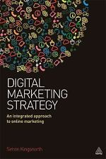 Digital Marketing Strategy : A Practical Approach to Integrated Online...