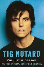 I'm Just a Person: My year of death, cancer and epiphany, Notaro, Tig, New Book